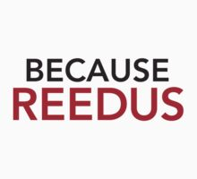 Because Reedus by namastacy