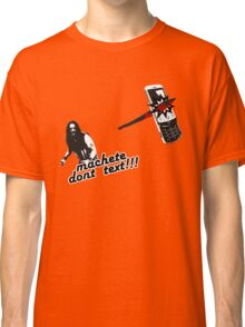 Machete dont text Classic T-Shirt