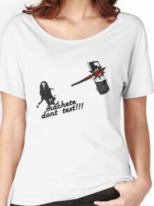 Machete dont text Women's Relaxed Fit T-Shirt