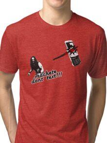 Machete dont text Tri-blend T-Shirt