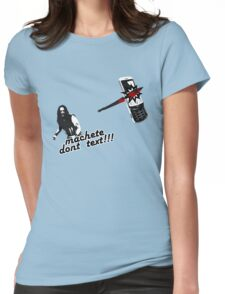 Machete dont text Womens Fitted T-Shirt