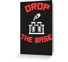 Drop the base (bass) - test-tubes chemistry science funny Greeting Card