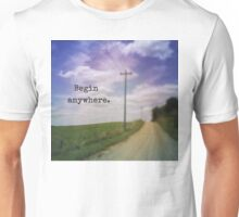 Begin Anywhere Unisex T-Shirt