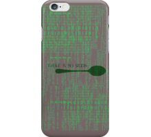 There is no spoon iPhone Case/Skin