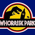WHORASSIC PARK by karmadesigner