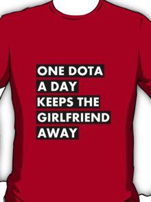 One Dota a Day... T-Shirt