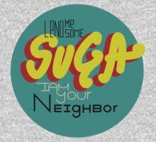 Lend me Some Suga Baby Tee