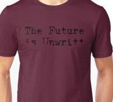 The Future is Unwritten Unisex T-Shirt