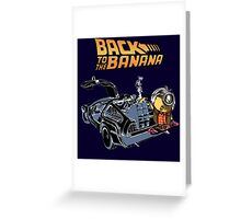 Back To The Banana Greeting Card