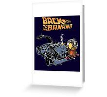 Back To The Banana Greeting Card