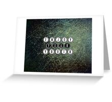 Enjoy your youth. Greeting Card