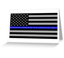 The Thin Blue Line Blessed Are the Peacemakers Greeting Card