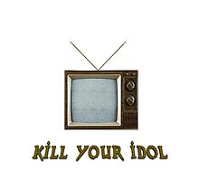 Kill Your Television by todayistheday
