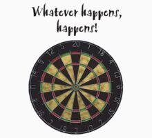 Whatever happens, happens! by Kenneth Krolikowski