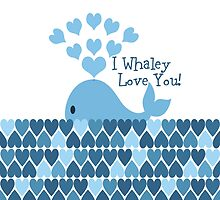 I Whaley Love You! by Eggtooth