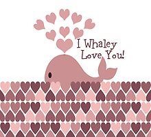 Pink I Whaley Love You! Design by Eggtooth