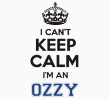 I cant keep calm Im an OZZY by icant
