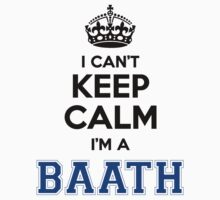I cant keep calm Im a BAATH by icant