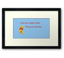 Winnie the Pooh - Not a Single Bother Framed Print