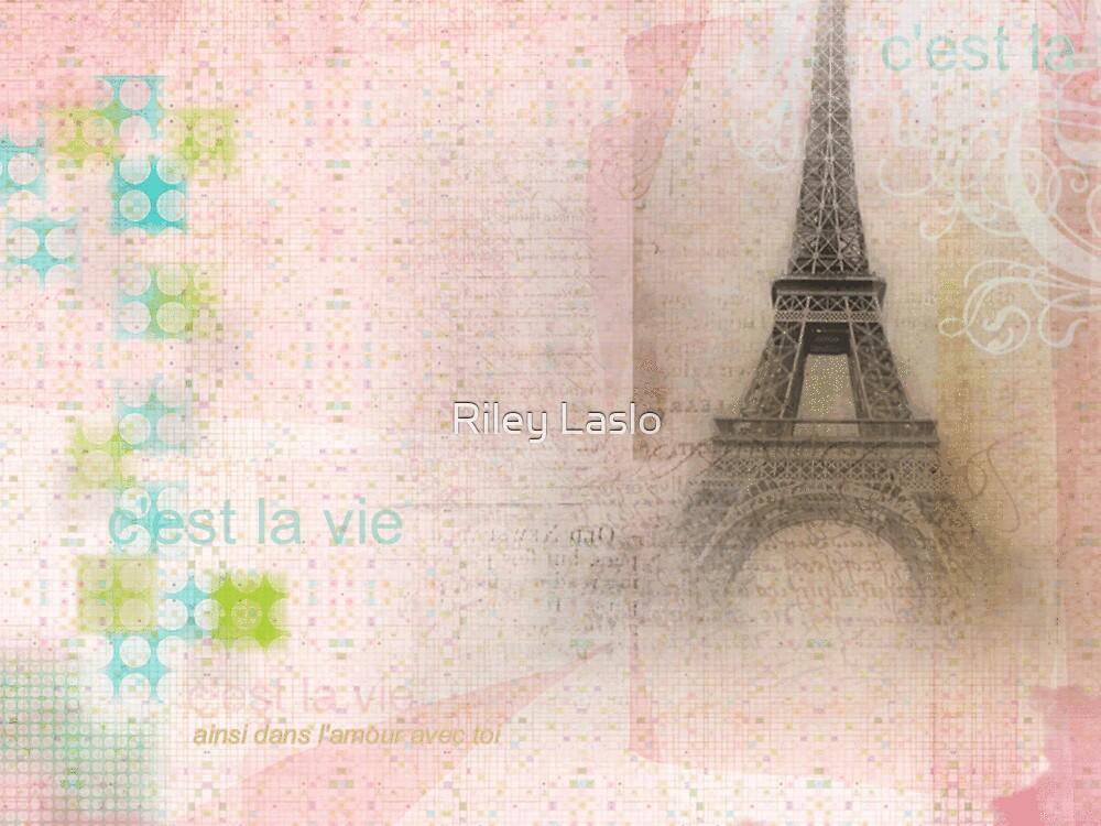 C'est La Vie by Riley Laslo