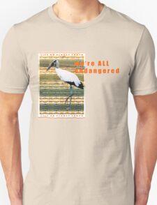 We're all endangered. Unisex T-Shirt