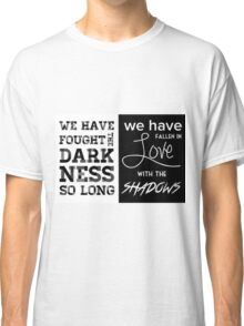 Valentine Morgenstern quote - The Mortal Instruments Classic T-Shirt