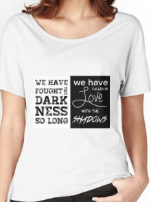 Valentine Morgenstern quote - The Mortal Instruments Women's Relaxed Fit T-Shirt