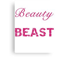 Look Like a Beauty, Train Like a Beast Canvas Print