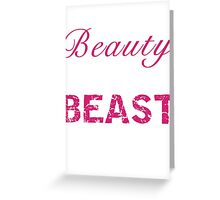 Look Like a Beauty, Train Like a Beast Greeting Card