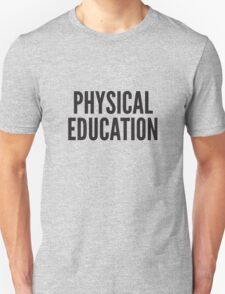 PHYSICAL EDUCATION T-Shirt