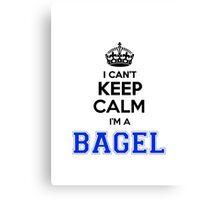I cant keep calm Im a BAGEL Canvas Print