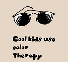 Cool kids use color therapy Unisex T-Shirt