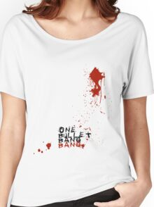 One Bullet Bang Bang! Women's Relaxed Fit T-Shirt