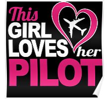 Excellent 'This Girl Loves Her Pilot' Funny TShirts and Accessories Poster
