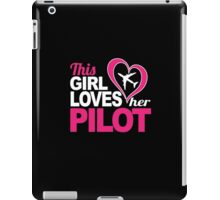 Excellent 'This Girl Loves Her Pilot' Funny TShirts and Accessories iPad Case/Skin