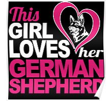 Funny 'This Girl Loves Her German Shepherd' Funny TShirts and Accessories Poster