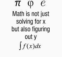 Math Is Not Just Solving For X, But Figuring Out Y Unisex T-Shirt