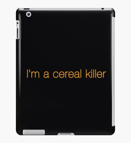 I'm a cereal killer iPad Case/Skin