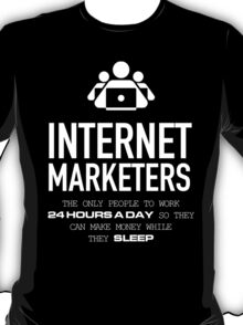 INTERNET MARKETERS T-Shirt