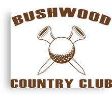 BUSHWOOD COUNTRY CLUB FUNNY FUNNY GEEK NERD Canvas Print