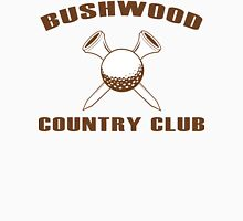 BUSHWOOD COUNTRY CLUB FUNNY FUNNY GEEK NERD Unisex T-Shirt