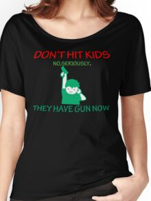 DONT HIT KIDS THEY HAVE GUNS NOW Funny Geek Nerd Women's Relaxed Fit T-Shirt