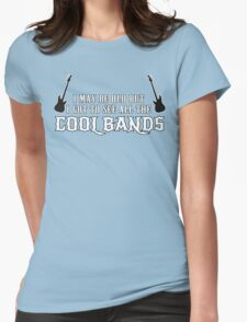 I May Be Old But I Got To See All The Cool Bands Funny Geek Nerd Womens Fitted T-Shirt
