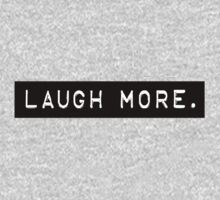 LAUGH MORE. by Jen Cannella