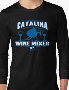 THE FUCKING CATALINA WINE MIXER POW FUNNY GEEK NERD Long Sleeve T-Shirt
