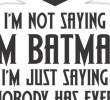 I'm Not Batman Sticker