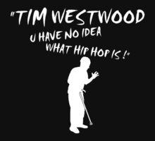 i hate u tim westwood by hmmmbates