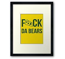 F*ck da bears Framed Print