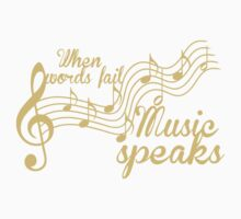 When words fail music speaks Kids Clothes