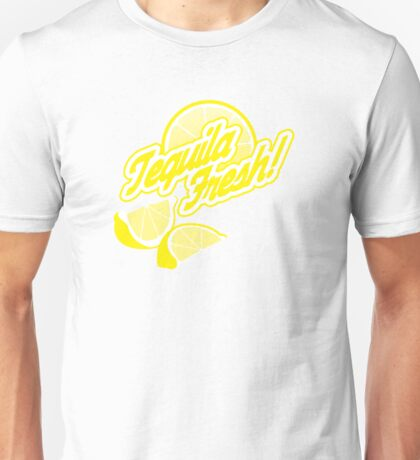 Tequila Fresh! Unisex T-Shirt